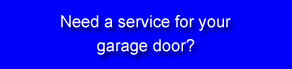 Need a garage door service?